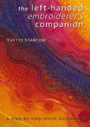 The Left-Handed Embroiderers Companion: a step-by-step stitch dictionary by Yvette Stanton